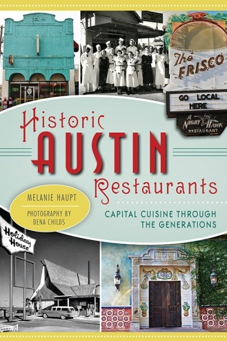 Historic Austin Restaurants by Melanie Haupt