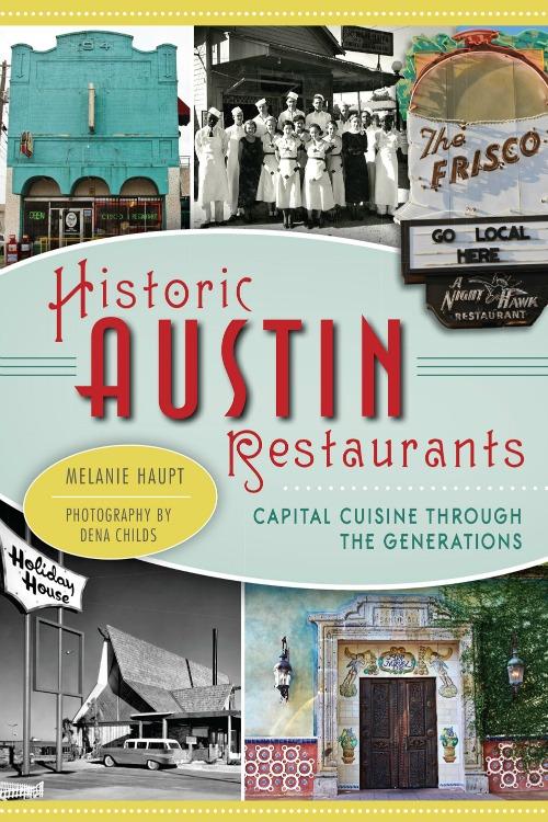 historic austin restaurants by melanie haupt