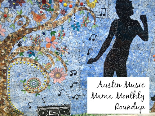 Austin Music Mama Monthly Roundup