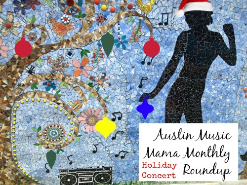 Austin Music Mama Monthly Roundup Holiday Edition