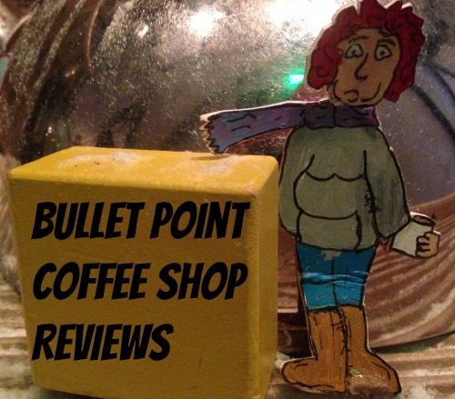 Bullet Point Coffee Shop Reviews
