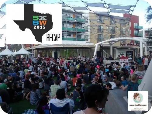 2015 LiveMom SXSW Wrap Up