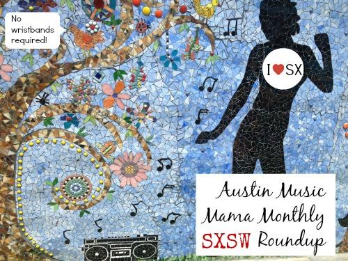 Austin Music Mama Monthly RoundupvSXSW