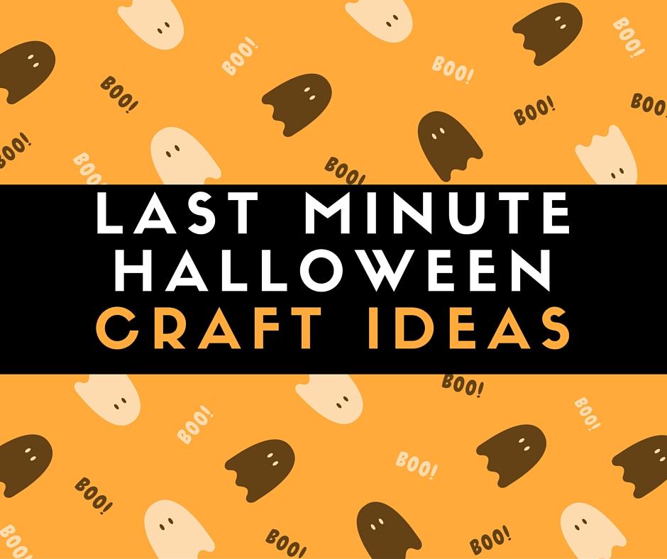 LAST MINUTEHALLOWEENCRAFT IDEAS