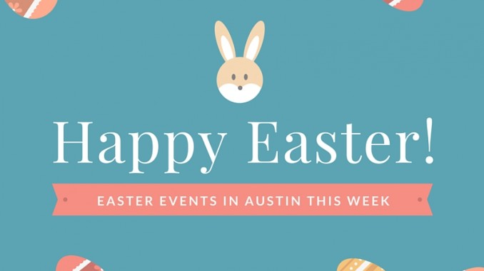 Easter Events in Austin This Week