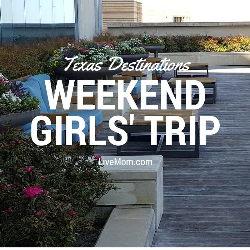 Texas Destinations for a Weekend Girls' Trip