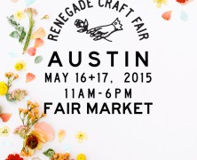 Event: Renegade Craft Fair Austin Spring Fair, May 16-17