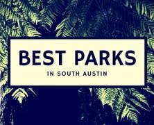 Explore Austin: 5 Best Parks in South Austin & Beyond