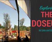 Exploring The DoSeum in San Antonio