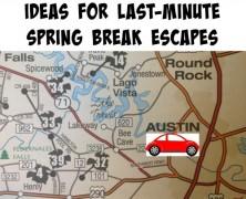 Last-Minute Spring Break Escapes Ideas