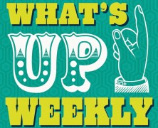 What's Up? Weekly (February 24-28, 2014)