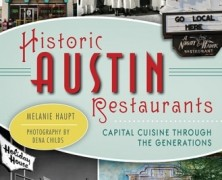 Historic Austin Restaurants: Melanie Haupt Traces City's Past Through Its Eateries