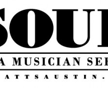 Up Close and Personal With Austin's Musicians: Soul of a Musican Series
