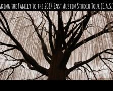 Taking the Family to the East Austin Studio Tour (EAST)