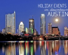 Enjoying Downtown Austin During the Holidays