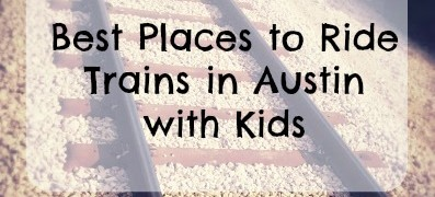 Best Places to Ride Trains in Austin